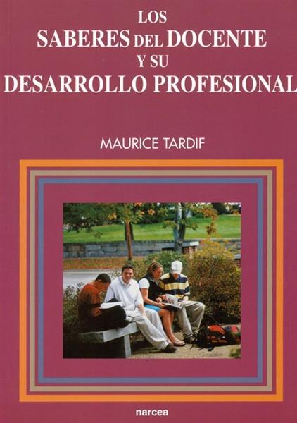 Los saberes del docente y su desarrollo profesional