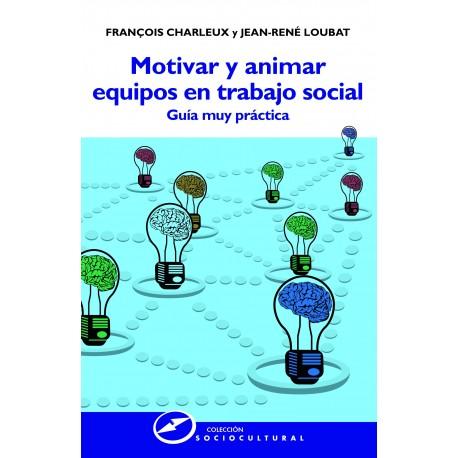 Motivar y animar equipos en trabajo social
