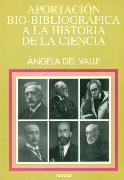 Aportación bio-bibliográfica a la Historia de la Ciencia