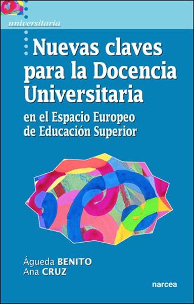 Nuevas claves para la Docencia Universitaria en el Espacio Europeo de Educación Superior