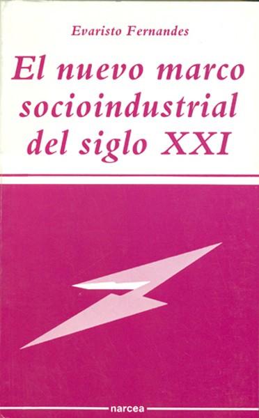 El nuevo marco socioindustrial del siglo XXI