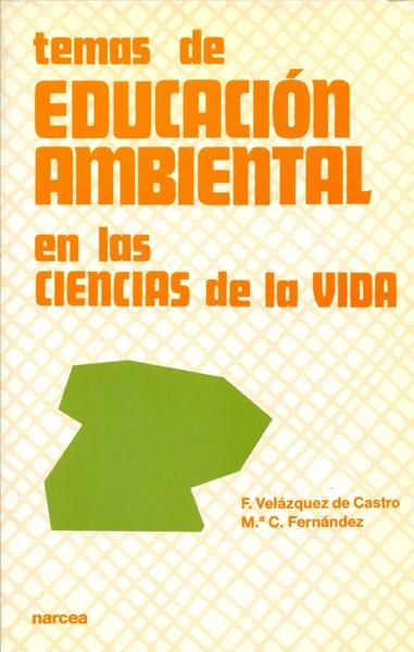 Temas de educación ambiental en las ciencias de la vida