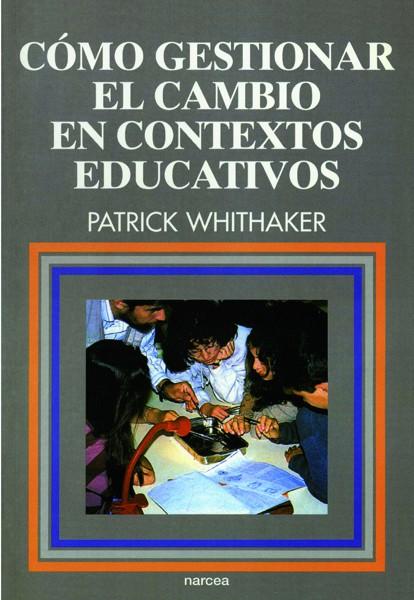 Cómo gestionar el cambio en contextos educativos