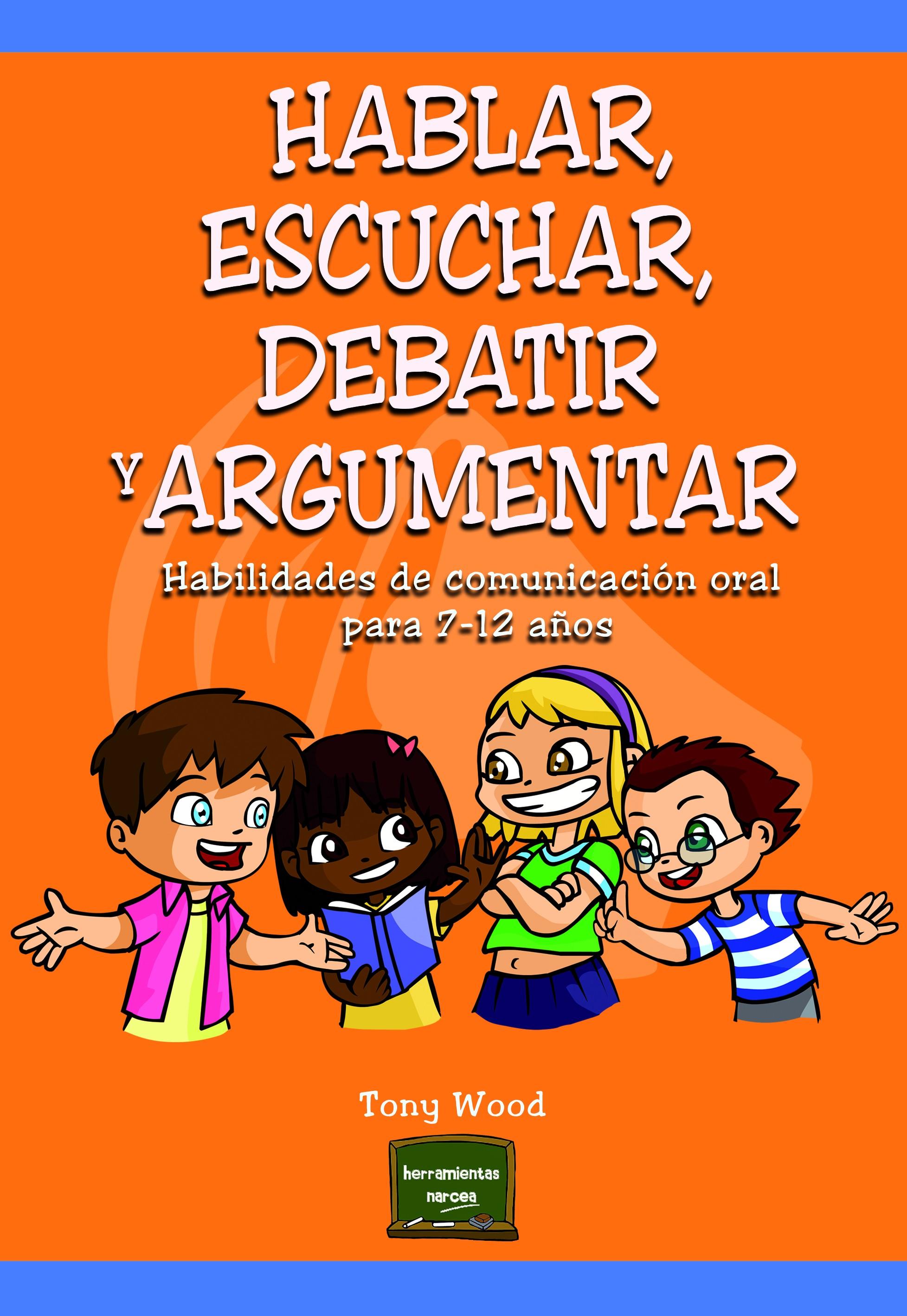 Hablar, escuchar, debatir y argumentar