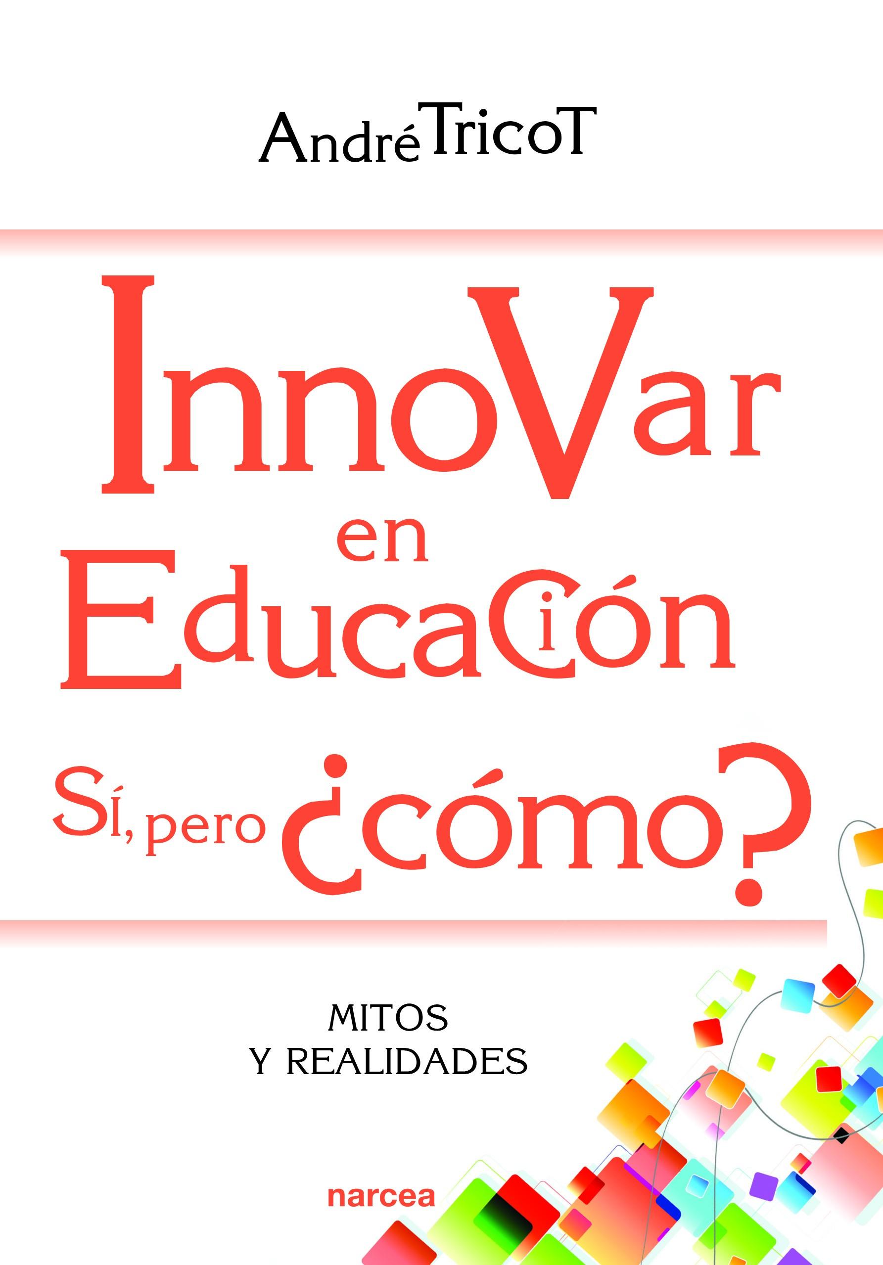 Innovar en educación. Sí, pero ¿cómo?