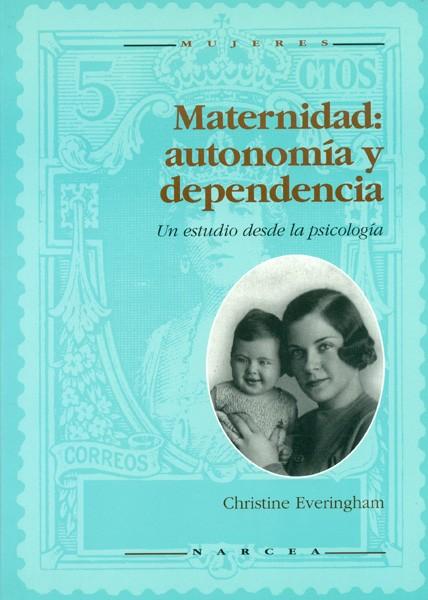 Maternidad: autonomía y dependencia