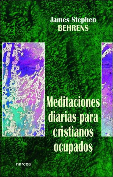Meditaciones diarias para cristianos ocupados