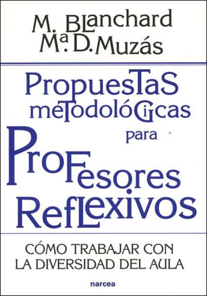 Propuestas metodológicas para profesores reflexivos